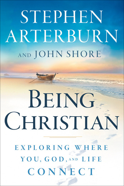 Being Christian Exploring Where You, God, and Life Connect