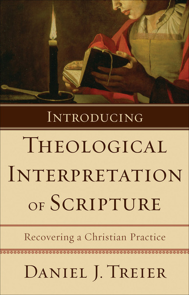 Introducing Theological Interpretation of Scripture Recovering a Christian Practice