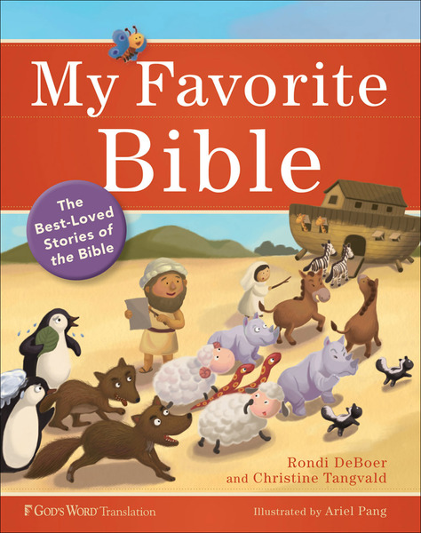 My Favorite Bible The Best-Loved Stories of the Bible