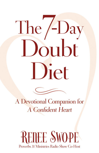7-Day Doubt Diet, The: A Devotional Companion for A Confident Heart