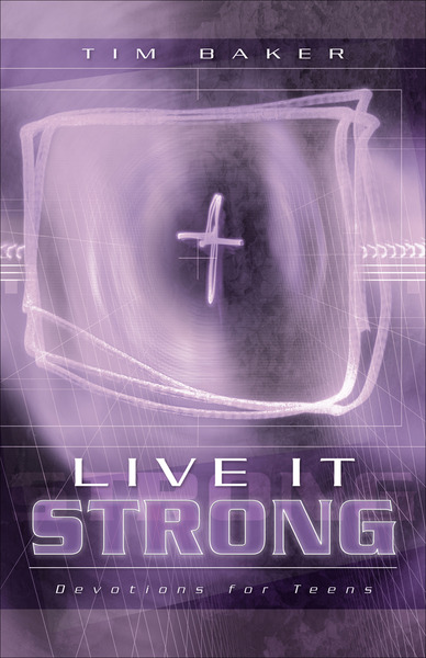 Live It Strong Devotions for Teens