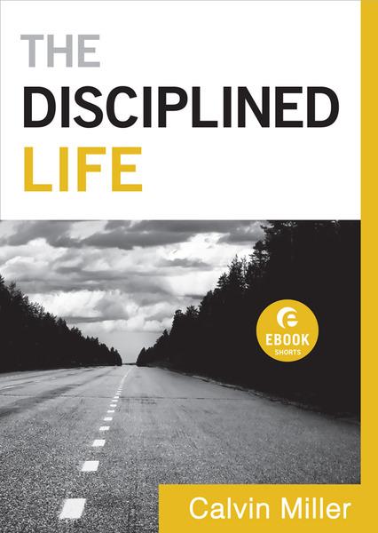 The Disciplined Life (Ebook Shorts)