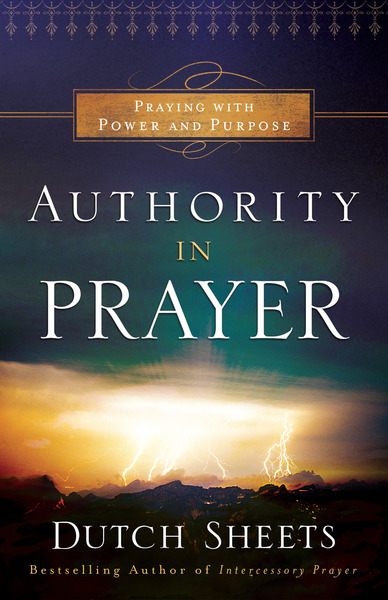 Authority in Prayer Praying with Power and Purpose