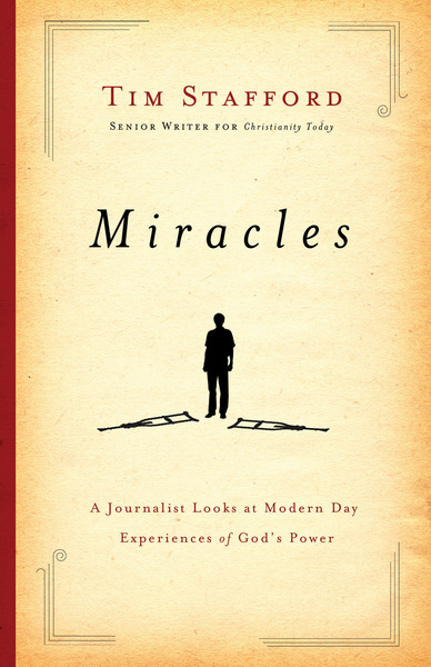 Miracles A Journalist Looks at Modern Day Experiences of God