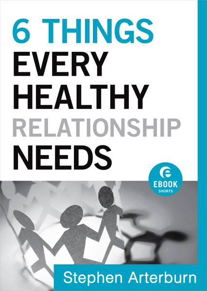 6 Things Every Healthy Relationship Needs (Ebook Shorts)