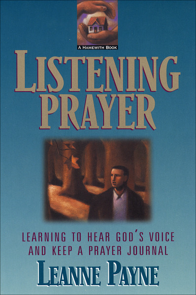 Listening Prayer: Learning to Hear God