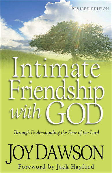Intimate Friendship with God Through Understanding the Fear of the Lord