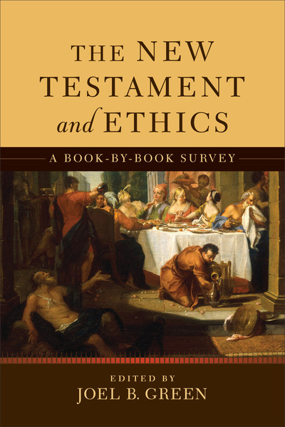 The New Testament and Ethics A Book-by-Book Survey