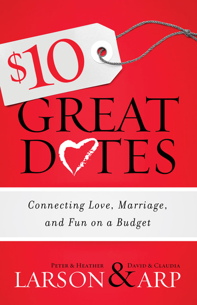 $10 Great Dates Connecting Love, Marriage, and Fun on a Budget