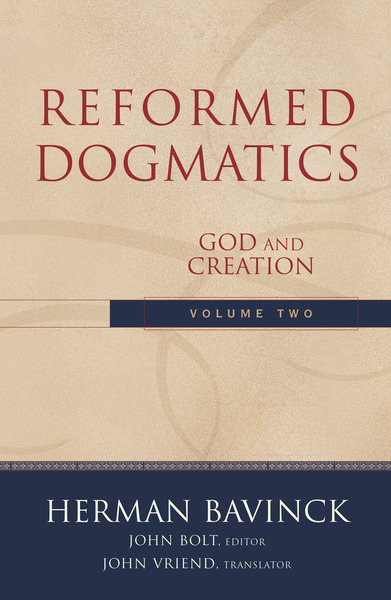 Reformed Dogmatics : Volume 2: God and Creation
