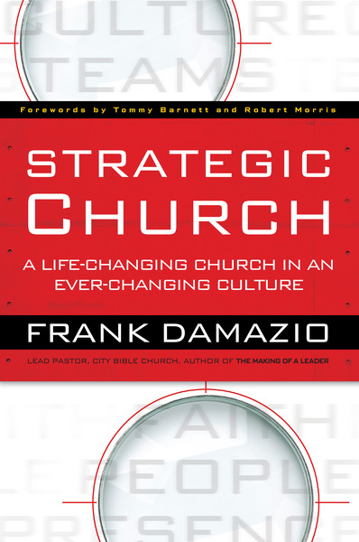 Strategic Church A Life-Changing Church in an Ever-Changing Culture