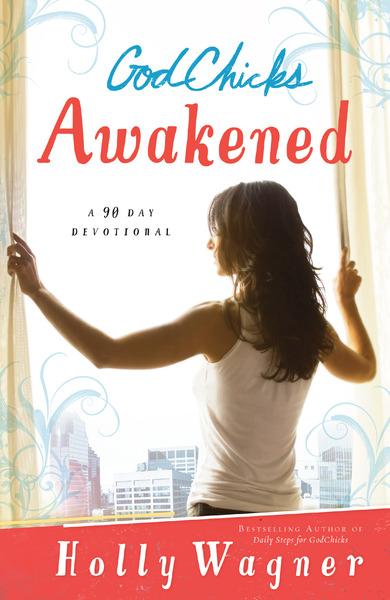 GodChicks Awakened A 90 Day Devotional