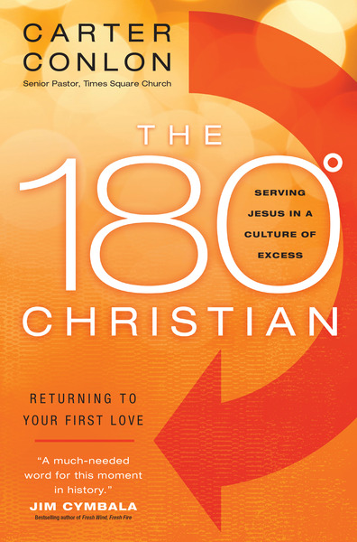 The 180 Degree Christian Serving Jesus in a Culture of Excess