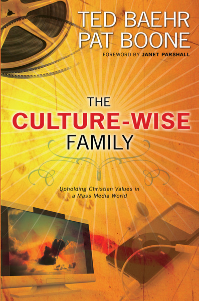 The Culture-Wise Family Upholding Christian Values in a Mass Media World