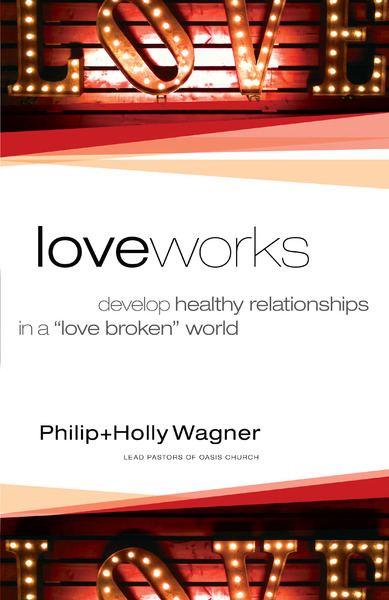 Love Works: Develop Healthy Relationships in a