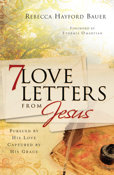 7 Love Letters from Jesus Pursued by His Love, Captured by His Grace