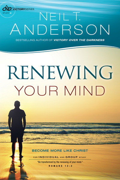 Renewing Your Mind (Victory Series Book #4) Become More Like Christ