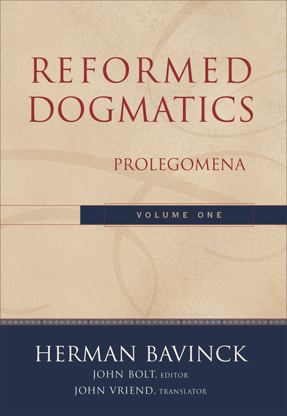 Reformed Dogmatics : Volume 1: Prolegomena