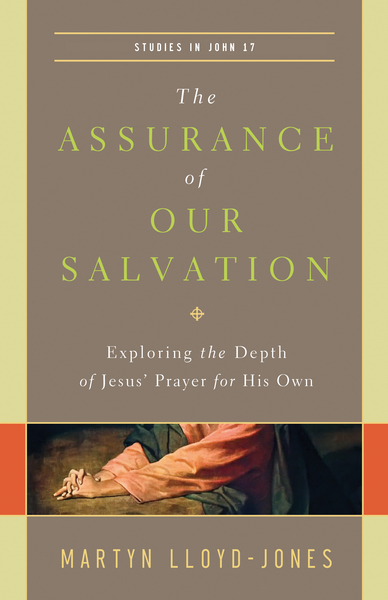 Assurance of Our Salvation (Studies in John 17)
