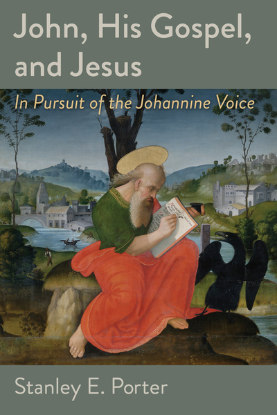 John, His Gospel, and Jesus In Pursuit of the Johannine Voice
