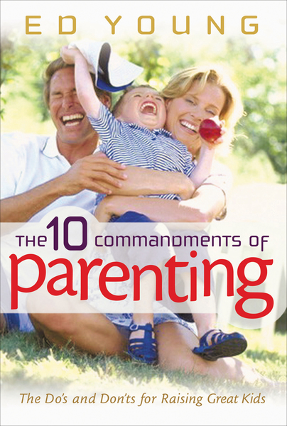 The 10 Commandments of Parenting: The Do
