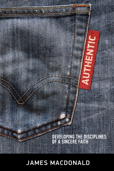 Authentic: Developing the Disciplines of a Sincere Faith