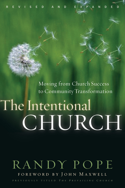 The Intentional Church: Moving from Church Success to Community Transformation