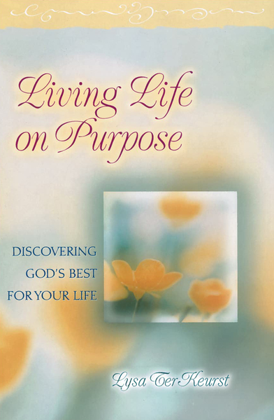 Living Life on Purpose: Discovering God