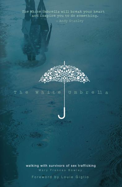 The White Umbrella SAMPLER: Walking with Survivors of Sex Trafficking