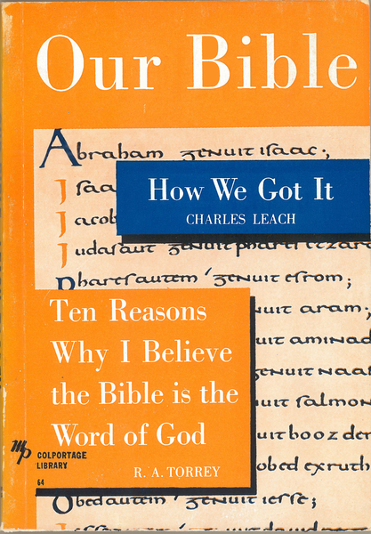 Our Bible: How We Got It and Ten Reasons Why I Believe the Bible is the Word of God