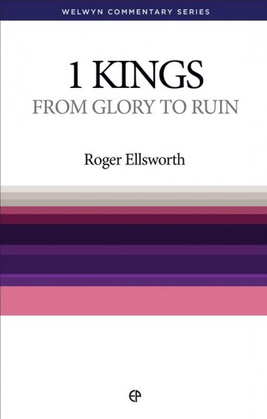 Welwyn Commentary Series - 1 Kings - From Glory To Ruin