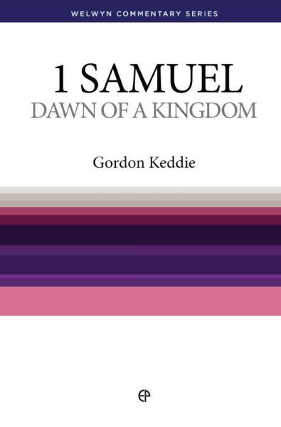 Welwyn Commentary Series - 1 Samuel Dawn Of The Kingdom