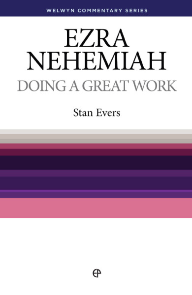 Welwyn Commentary Series - Ezra Nehemiah - Doing A Great Work