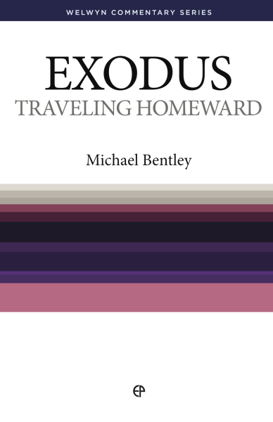 Welwyn Commentary Series - Exodus - Travelling Homeward