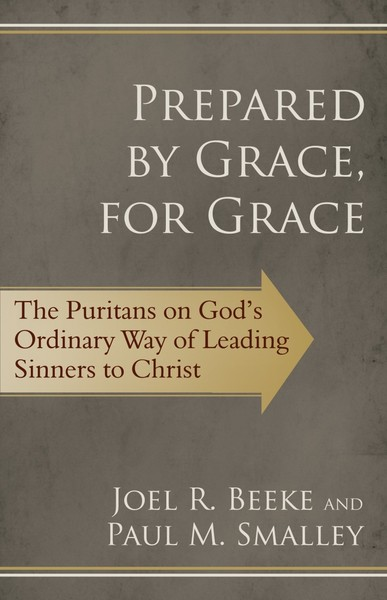 Prepared by Grace, for Grace: The Puritans on God
