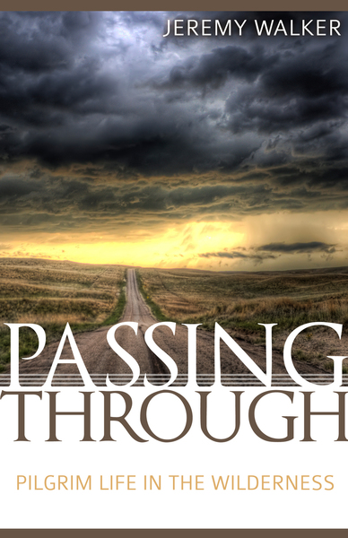 Passing Through: Pilgrim Life in the Wilderness