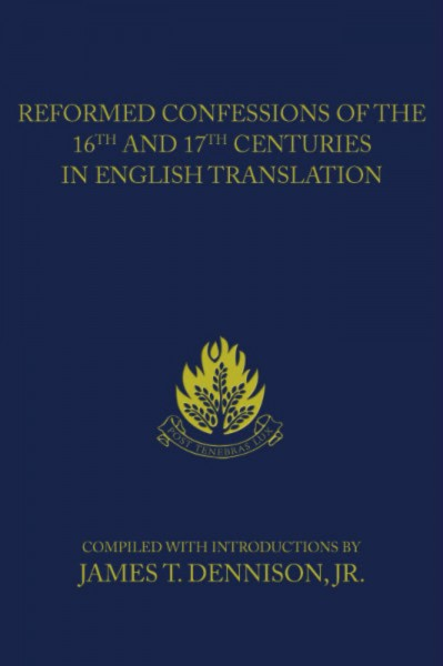 Reformed Confessions of the 16th and 17th Centuries