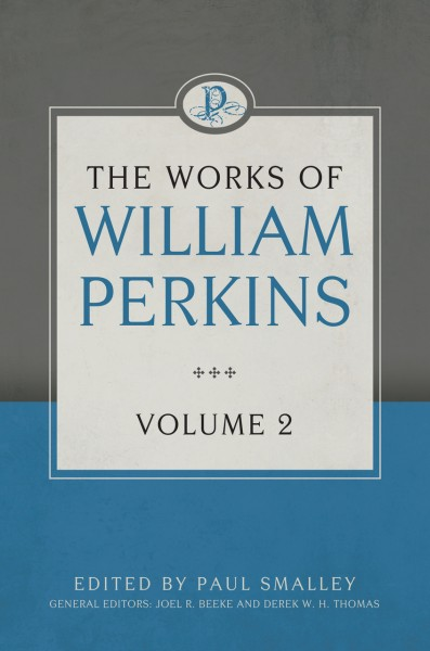 Works of William Perkins, Vol. 2