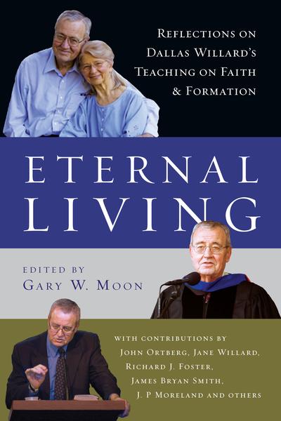 Eternal Living: Reflections on Dallas Willard