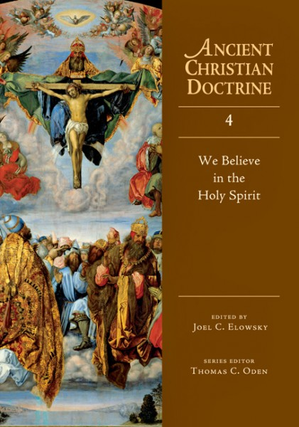Ancient Christian Doctrine Series - We Believe in the Holy Spirit (Volume 4)