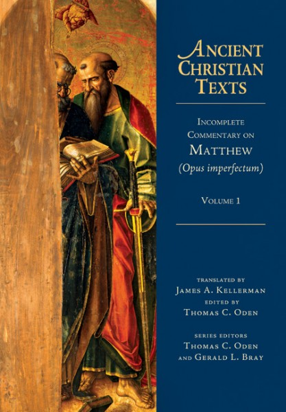 Ancient Christian Texts - Incomplete Commentary on Matthew (Opus Imperfectum) Volume 1