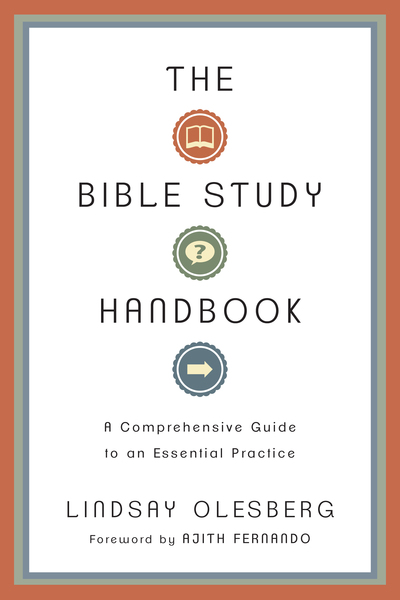 The Bible Study Handbook: A Comprehensive Guide to an Essential Practice