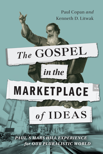 The Gospel in the Marketplace of Ideas: Paul