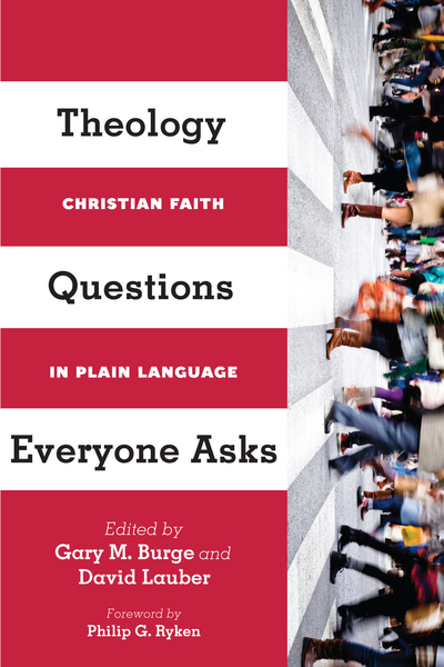 Theology Questions Everyone Asks: Christian Faith in Plain Language