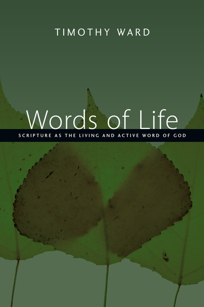Words of Life Scripture as the Living and Active Word of God