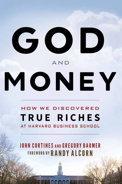 God and Money: How We Discovered True Riches at Harvard Business School